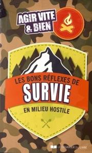 BONS REFLEXES DE SURVIE EN MILIEU HOSTILE (LES)