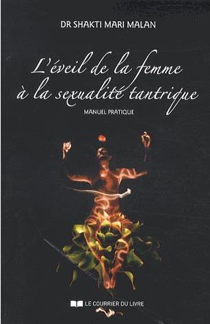 EVEIL DE LA FEMME A LA SEXUALITE TANTRIQUE (L')