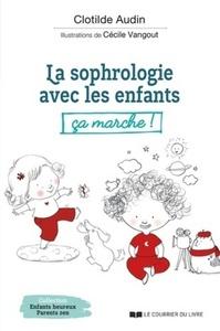 SOPHROLOGIE AVEC LES ENFANTS CA MARCHE ! (LA)