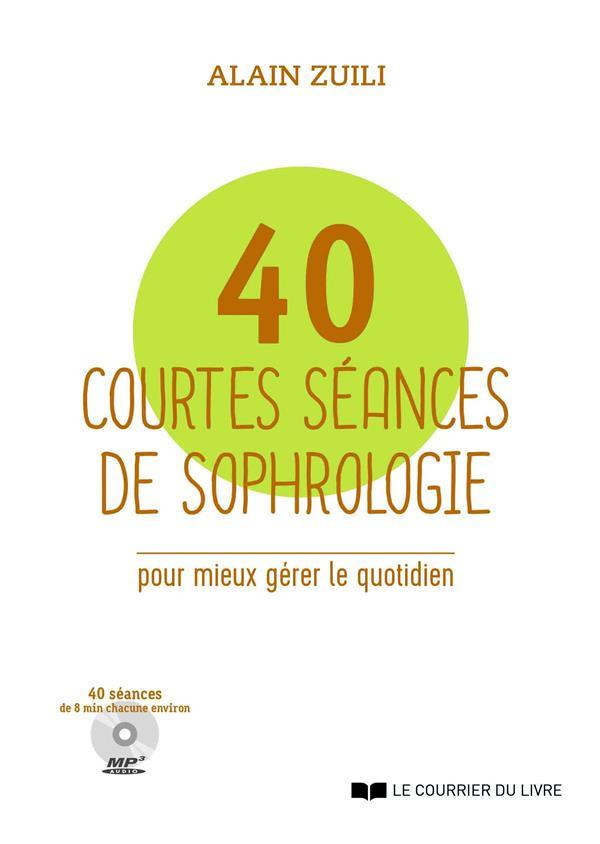 40 COURTES SEANCES DE SOPHROLOGIE LIVRE AVEC CD AUDIO