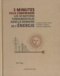 3 MINUTES POUR COMPRENDRE 50 NOTIONS FONDAMENTALES DANS DOMAINE DE L'ENERGIE