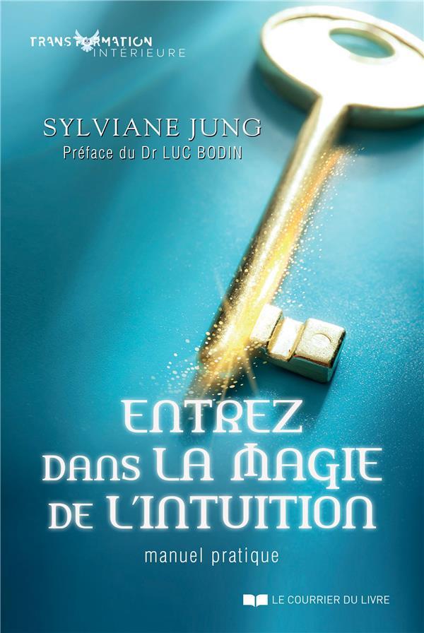 ENTREZ DANS LA MAGIE DE L'INTUITION