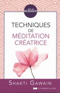 TECHNIQUES DE MEDITATION CREATRICE