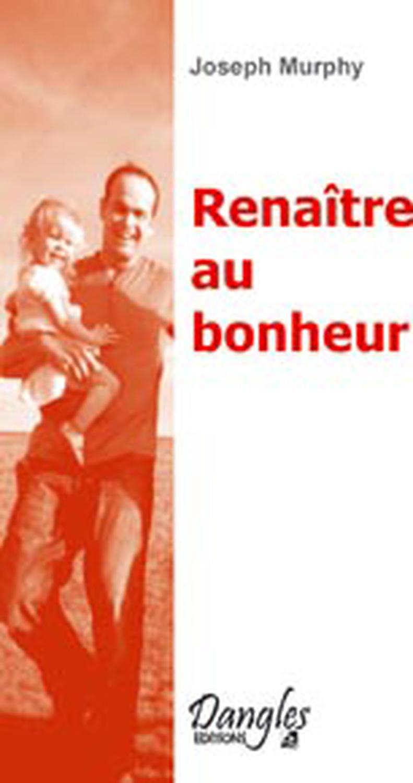RENAITRE AU BONHEUR
