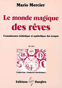 LE MONDE MAGIQUE DES REVES : CONNAISSANCE INITIATIQUE ET SYMBOLIQUE DES SONGES