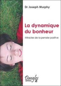 DYNAMIQUE DU BONHEUR - PENSEE POSITIVE