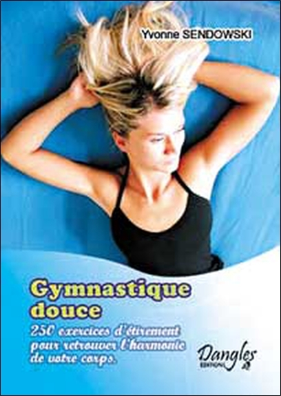 GYMNASTIQUE DOUCE. 250 EXERCICES