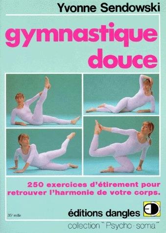GYMNASTIQUE DOUCE. 250 EXERCICES