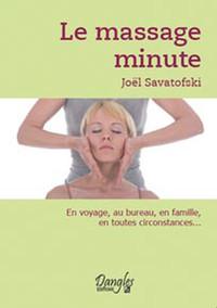 LE MASSAGE MINUTE. BIEN-ETRE AU QUOTIDIEN