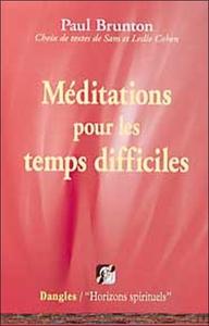MEDITATIONS POUR LES TEMPS DIFFICILES