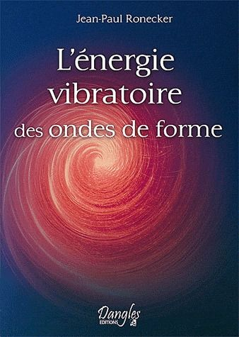 ENERGIE VIBRATOIRE DES ONDES DE FORME
