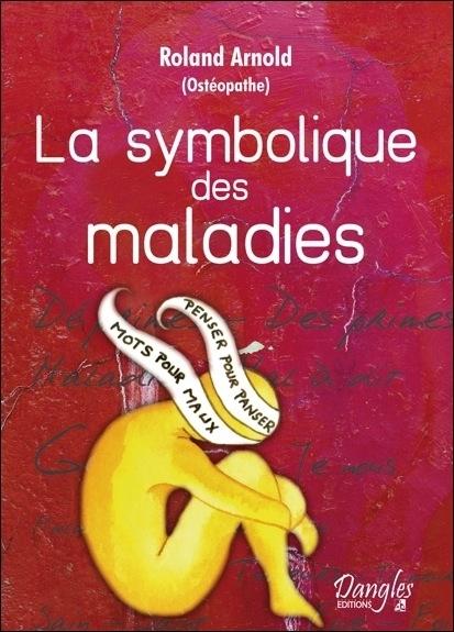 SYMBOLIQUE DES MALADIES - DICTIONNAIRE