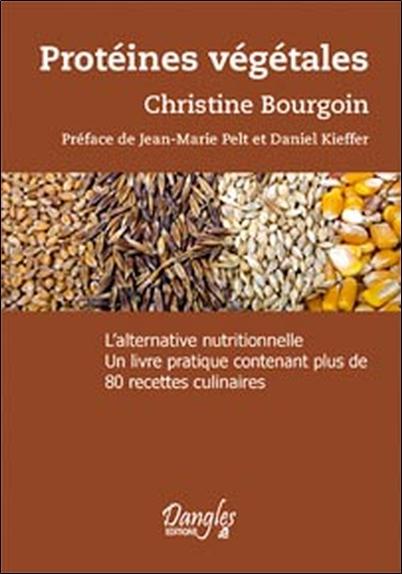 PROTEINES VEGETALES - LEGUMINEUSES, CEREALES, ALGUES... L'ALTERNATIVE NUTRITIONNELLE