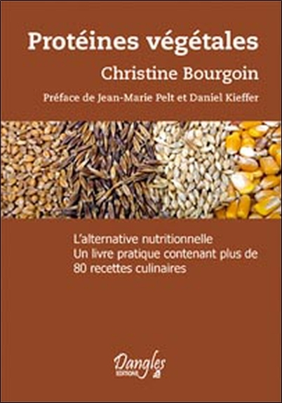 PROTEINES VEGETALES - LEGUMINEUSES, CEREALES, ALGUES... L'ALTERNATIVE NUTRITIONNELLE
