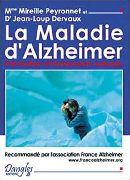 LA MALADIE D'ALZHEIMER : PREVENTION ET TRAITEMENTS NATURELS