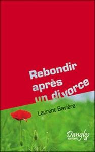 REBONDIR APRES UN DIVORCE OU UNE SEPARATION