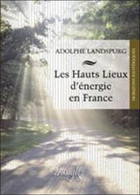 HAUTS LIEUX D'ENERGIE EN FRANCE