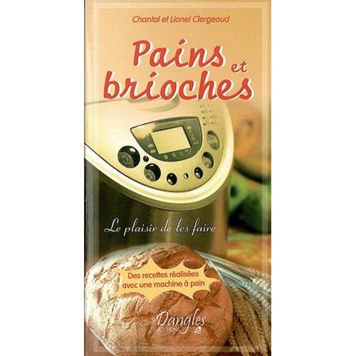 PAINS ET BRIOCHES - LE PLAISIR DE LES FAIRE