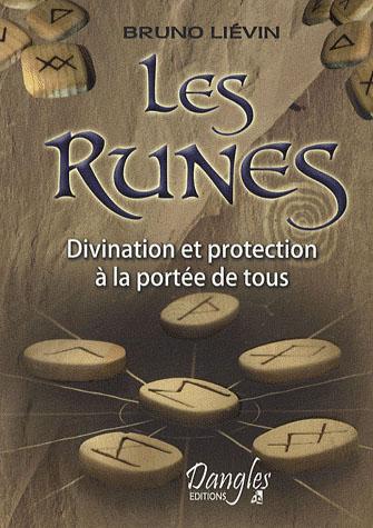 LES RUNES - DIVINATION ET PROTECTION A LA PORTEE DE TOUS