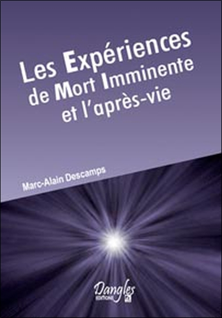 EXPERIENCES DE MORT IMMINENTE ET L'APRES VIE