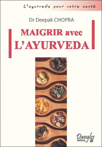 MAIGRIR AVEC L'AYURVEDA