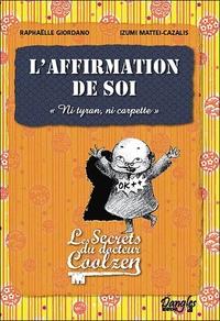 L'AFFIRMATION DE SOI - LES SECRETS DU DR. COOLZEN