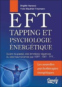 EFT, TAPPING ET PSYCHOLOGIE ENERGETIQUE, EFT, TAPPING ET PSYCHOLOGIE ENERGETIQUE