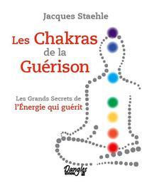 LES CHAKRAS DE LA GUERISON