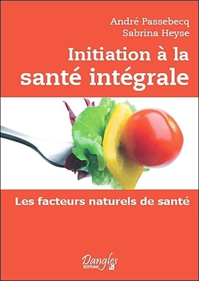 INITIATION A LA SANTE INTEGRALE