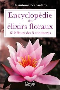 ENCYCLOPEDIE DES ELIXIRS FLORAUX - 612 FLEURS DES 5 CONTINENTS
