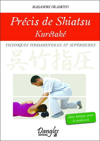 PRECIS DE SHIATSU - KURETAKE - TECHNIQUES FONDAMENTALES ET SUPERIEURES
