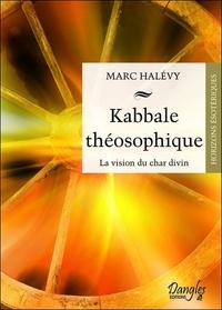 KABBALE THEOSOPHIQUE - LA VISION DU CHAR DIVIN