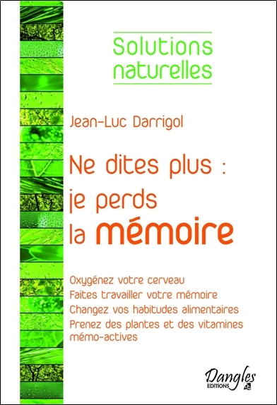 NE DITES PLUS : JE PERDS LA MEMOIRE