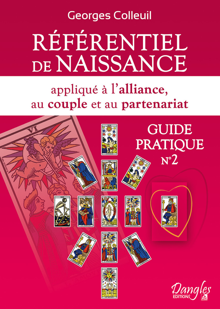 REFERENTIEL DE NAISSANCE APPLIQUE A L'ALLIANCE, AU COUPLE ET AU PARTENARIAT - GUIDE PRATIQUE N 2
