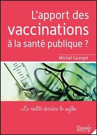 L'APPORT DES VACCINATIONS A LA SANTE PUBLIQUE