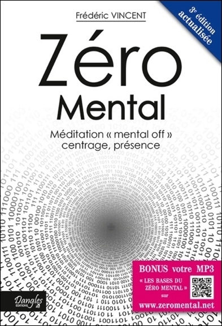 ZERO MENTAL - MEDITATION MENTAL OFF, CENTRAGE, PRESENCE