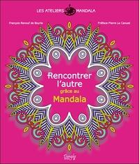 EXPRESSION MANDALA - RENCONTRER L'AUTRE GRACE AU MANDALA