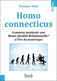 HOMO CONNECTICUS - COMMENT MAINTENIR UNE HAUTE QUALITE RELATIONNELLE  A L ERE DU NUMERIQUE