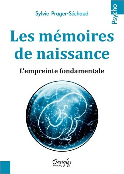 LES MEMOIRES DE NAISSANCE - L'EMPREINTE FONDAMENTALE