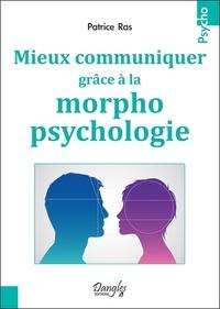 MIEUX COMMUNIQUER GRACE A LA MORPHOPSYCHOLOGIE