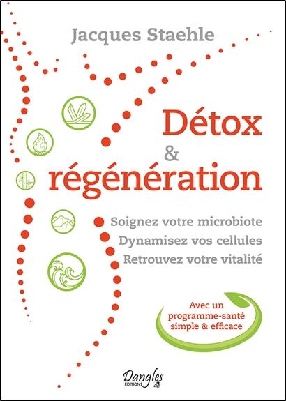 DETOX & REGENERATION - SOIGNEZ VOTRE MICROBIOTE - DYNAMISEZ VOS CELLULES - RETROUVEZ VOTRE VITALITE