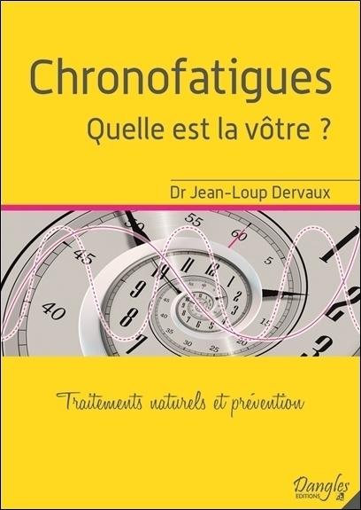 CHRONOFATIGUES - QUELLE EST LA VOTRE ? TRAITEMENTS NATURELS ET PREVENTION