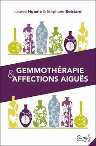 GEMMOTHERAPIE & AFFECTIONS AIGUES