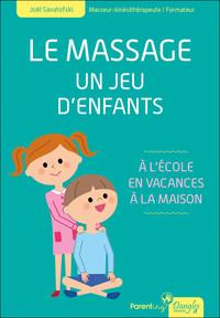 LE MASSAGE - UN JEU D'ENFANTS - A L'ECOLE, EN VACANCES, A LA MAISON