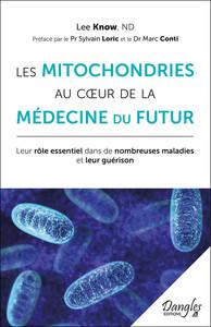 LES MITOCHONDRIES AU COEUR DE LA MEDECINE DU FUTUR