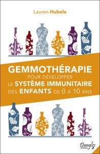 GEMMOTHERAPIE POUR DEVELOPPER LE SYSTEME IMMUNITAIRE DES ENFANTS DE 0 A 10 ANS
