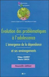 EVOLUTION DES PROBLEMATIQUES A L'ADOLESCENCE L'EMERGENCE DE LA DEPENDANCE ET SES AMENAGEMENTS