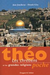 CHRETIENS ET GRANDES RELIGIONS (LES)