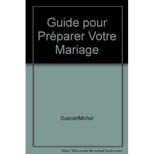 GUIDE POUR PREPARER VOTRE MARIAGE
