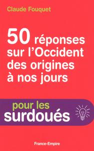 50 REPONSES SUR L'OCCIDENT DES ORIGINES A NOS JOURS